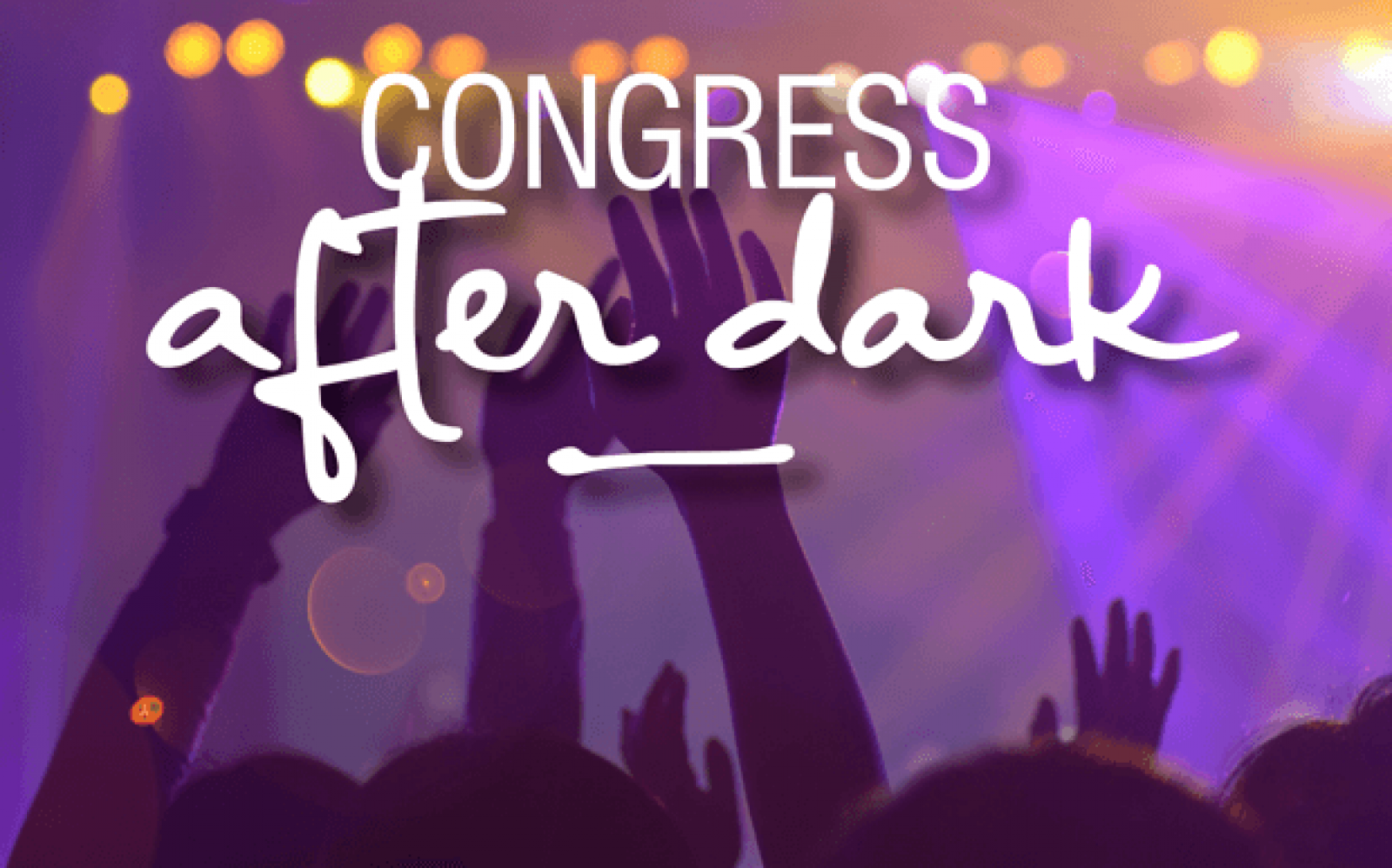 Congress 'After Dark'