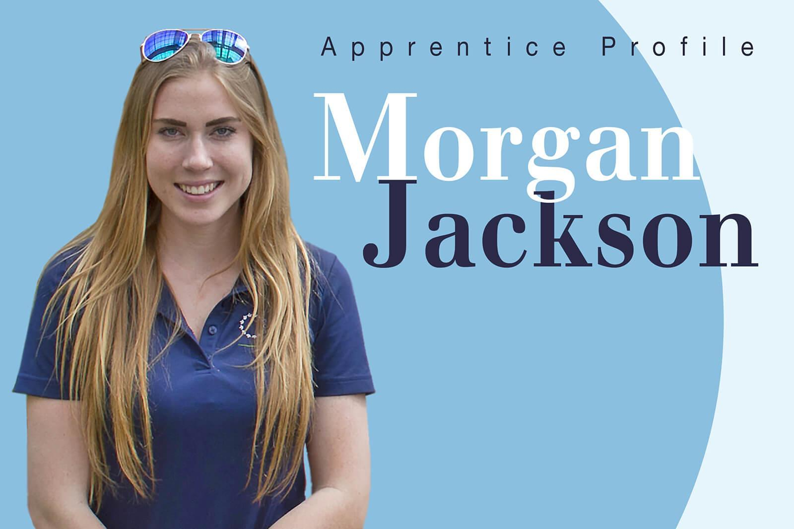 Apprentice Profile: Morgan Jackson