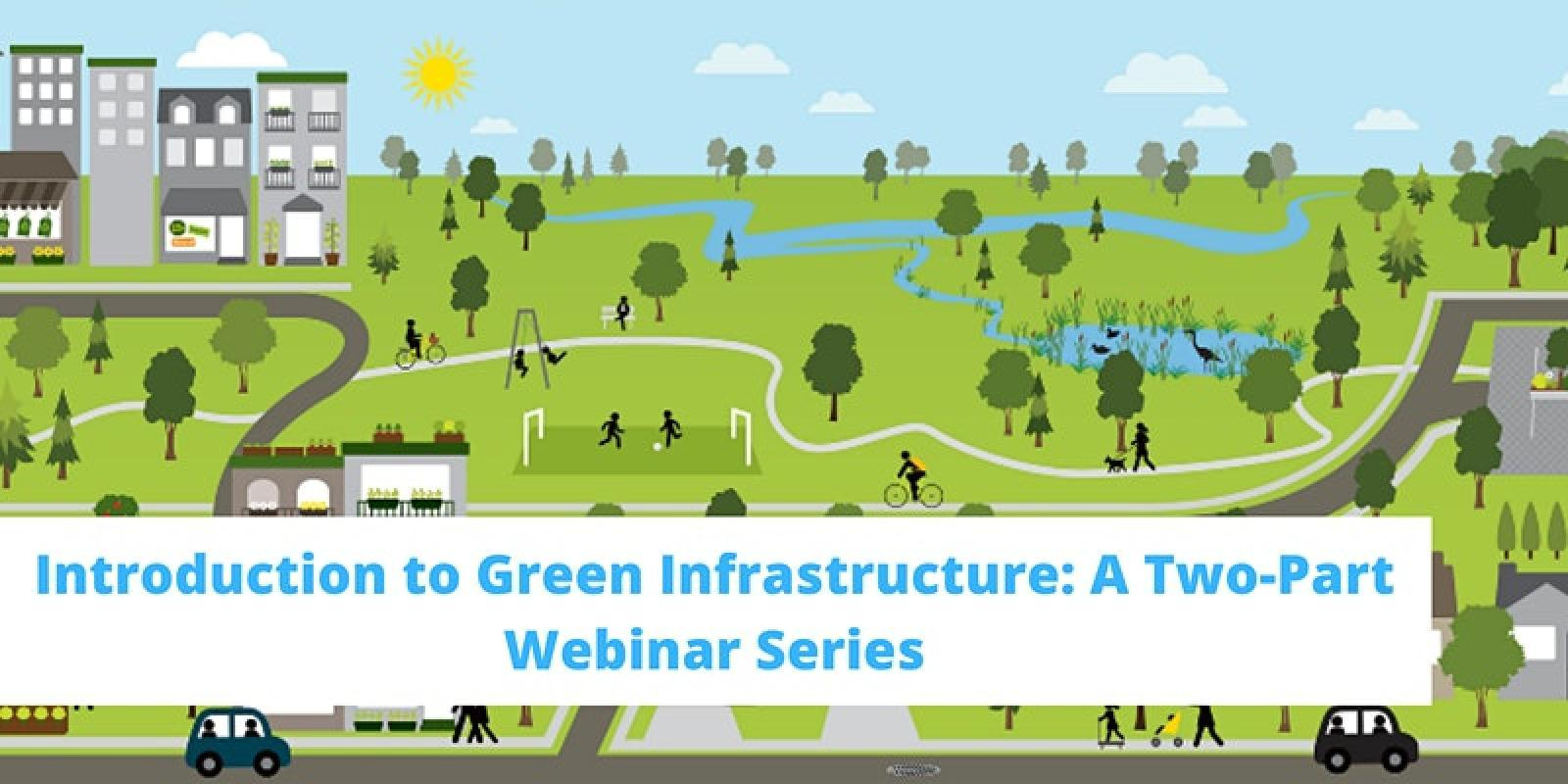 Green Infrastructure: A Two-Part Webinar Series
